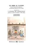 Pierre Boissel et Jacques Jasmin - Le Soir au Cantou, recueil de poésies patoises du docteur Boissel - Précédé de L'Aveugle de Castelcuille, poème occitan de Jasmin.