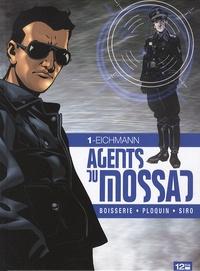 Pierre Boisserie et Frédéric Ploquin - Agents du Mossad Tome 1 : Eichmann.