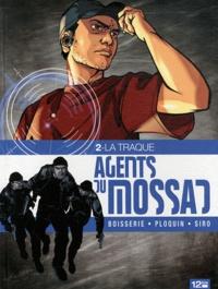 Pierre Boisserie et Frédéric Ploquin - Agents du Mossad Tome 2 : La traque.