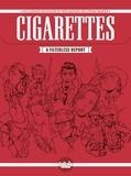 Pierre Boisserie et Stéphane Brangier - Cigarettes: A Filterless Report.