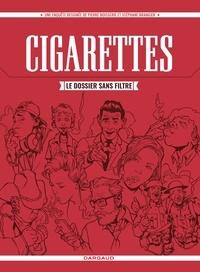 Pierre Boisserie et Stéphane Brangier - Cigarettes, le dossier sans filtre.