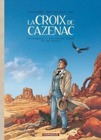 Pierre Boisserie et Eric Stalner - La Croix de Cazenac Intégrale 3 : Cycle du tigre et de l'aigle.