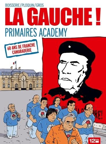 La gauche ! : Primaires Academy
