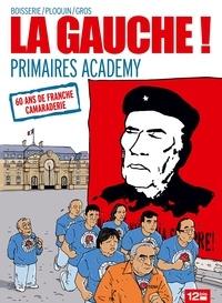 Pierre Boisserie et Frédéric Ploquin - La gauche ! - Primaires Academy.
