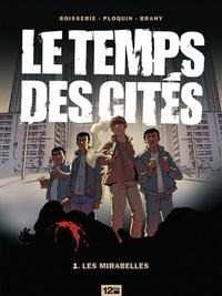 Pierre Boisserie et Luc Brahy - Le Temps des cités - Tome 01 - Les Mirabelles.