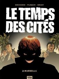 Pierre Boisserie et Luc Brahy - Le Temps des cités - Tome 02 - Marbella.