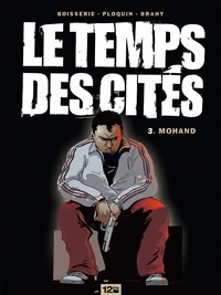 Pierre Boisserie et Luc Brahy - Le Temps des cités - Tome 03 - Mohand.