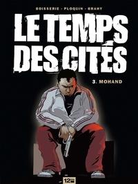 Pierre Boisserie et Frédéric Ploquin - Le temps des cités Tome 3 : Mohand.