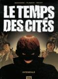 Pierre Boisserie et Frédéric Ploquin - Le temps des cités - L'intégrale.