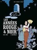 Pierre Boisserie et Didier Convard - Les années rouge et noire Tome 3 : 1951-1962 Bacchelli.