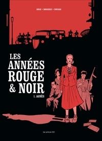 Pierre Boisserie et Didier Convard - Les années rouge et noire Tome 1 : Agnès.