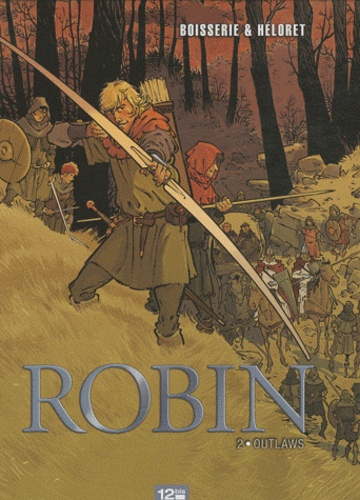 Pierre Boisserie - Robin Tome 2 : Outlaws.