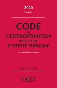 Pierre Bon - Code de l'expropriation pour cause d'utilité publique2020 - Annoté et commenté.