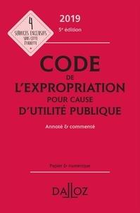 Pierre Bon - Code de l'expropriation pour cause d'utilité publique annoté & commenté.
