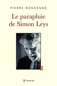 Pierre Boncenne - Le Parapluie de Simon Leys.