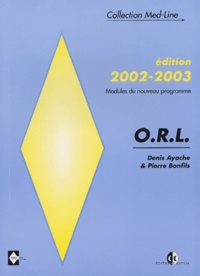 Pierre Bonfils et Denis Ayache - ORL. - Edition 2002-2003.