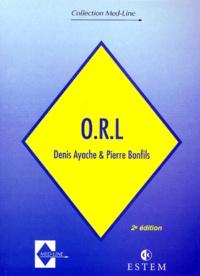 Pierre Bonfils et Denis Ayache - ORL. - 2ème édition.