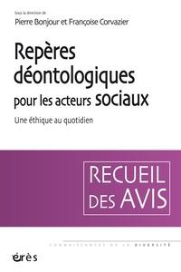 Pierre Bonjour et Françoise Corvazier - Repères déontologiques pour les acteurs sociaux - Une éthique au quotidien.