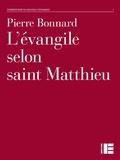Pierre Bonnard - L'évangile selon saint Matthieu.