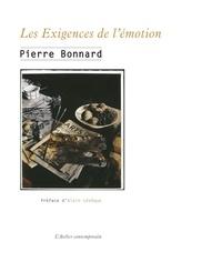 Pierre Bonnard - Les exigences de l'émotion.
