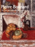 Pierre Bonnard - The Late Still Lifes and Interiors.