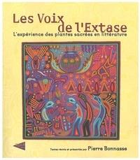 Pierre Bonnasse - Les Voix de l'Extase - L'expérience des plantes sacrées en littérature.