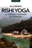 Pierre Bonnasse - Rishi-yoga - La méditation dynamique de l'Himalaya.