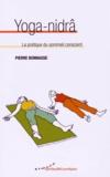 Pierre Bonnasse - Yoga-nidrâ - La pratique du sommeil conscient.