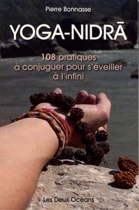 Pierre Bonnasse - Yoga-Nidrâ - 108 pratiques à conjuguer pour s'éveiller à l'infini.
