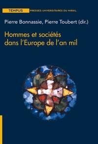 Pierre Bonnassie et Pierre Toubert - Hommes et sociétés dans l'Europe de l'An Mil.
