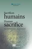 Pierre Bonnechere et Renaud Gagné - Sacrifices humains - Perspectives croisées et représentations.