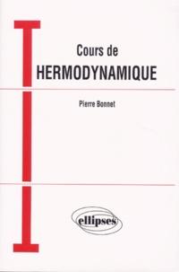 Cours de thermodynamique- Classes préparatoires, formation permanente - Pierre Bonnet |