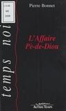 Pierre Bonnet - L'affaire Pè-de-Diou.