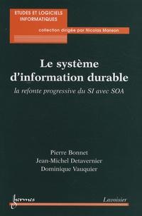 Pierre Bonnet et Jean-Michel Detavernier - Le système d'information durable - La refonte progressive du SI avec SOA.