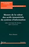 Pierre Bonnet - Mesure de la valeur des actifs immatériels du système d'information - Valeur intrinsèque des données, règles et processus.