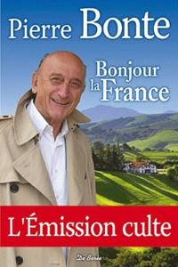 Pierre Bonte - Bonjour la France - Le livre d'or des communes de France.