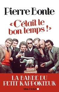 Pierre Bonte - C'était le bon temps ! - La bande du Petit Rapporteur.