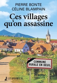 Pierre Bonte et Céline Blampain - Ces villages qu'on assassine.