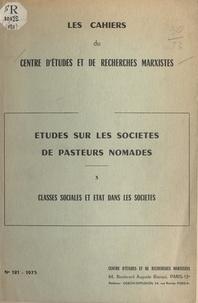 Pierre Bonte et Roger Botte - Études sur les sociétés de pasteurs nomades (3). Classes sociales et État dans les sociétés.