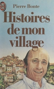 Pierre Bonte - Histoires de mon village.