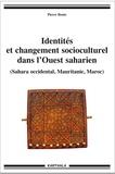Pierre Bonte - Identités et changement socioculturel dans l'Ouest saharien (Sahara occidental, Mauritanie, Maroc).