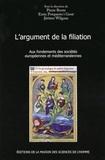 Pierre Bonte et Enric Porqueres i Gené - L'argument de la filiation - Aux fondements des sociétés européennes et méditerranéennes.