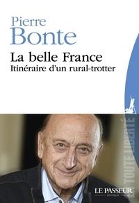 Pierre Bonte - La belle France - Itinéraire d'un rural-trotter.