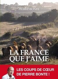 Pierre Bonte - La France que j'aime.