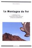 Pierre Bonte - La montagne de fer - La SNIM (Mauritanie) : une entreprise minière saharienne à l'heure de la mondialisation.