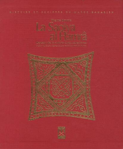 Pierre Bonte - La Saqiya al Hamrâ - Berceau de la culture ouest-saharienne.