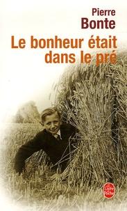 Pierre Bonte - Le bonheur était dans le pré.