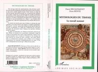 Pierre Bonte - Mythologies du travail.