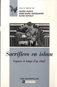 Pierre Bonte et Anne-Marie Brisebarre - Sacrifices en Islam - Espaces et temps d'un rituel.