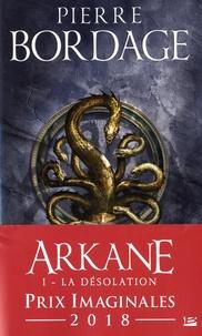 Pierre Bordage - Arkane Tome 1 : La désolation.